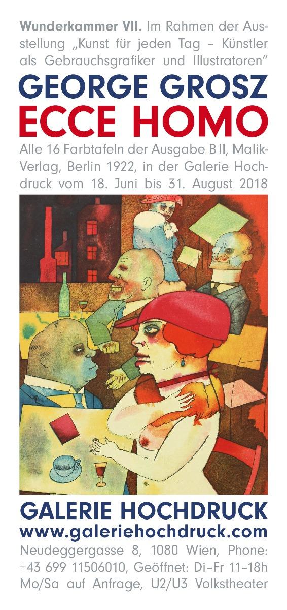 Galerie Hochdruck Ausstellung George Grosz Ecce Homo